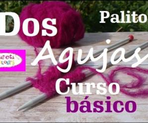 CURSO BÁSICO PARA PRINCIPIANTES DE DOS AGUJAS O PALILLOS