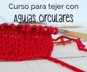 TUTORIAL GRATIS PARA TEJER CON AGUJAS CIRCULARES!!!